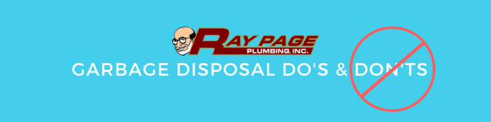 Garbage Disposal Do's & Don'ts